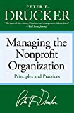 Drucker, Peter F.: Managing the Non-Profit Organization: Practices and Principles