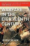 Black, Jeremy: The Warfare in the Eighteenth Century (Smithsonian History of Warfare)