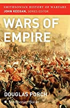 Wars of Empire by Douglas Porch