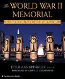 Brinkley, Douglas: The World War II Memorial: A Grateful Nation Remembers