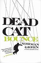 Dead Cat Bounce by Norman Green
