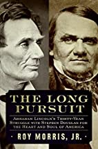 The Long Pursuit: Abraham Lincoln's…