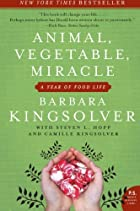 Animal, Vegetable, Miracle: A Year of Food&hellip;