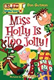 Gutman, Dan: My Weird School #14: Miss Holly Is Too Jolly!