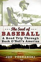 The Soul of Baseball: A Road Trip Through…