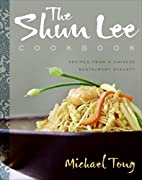 The Shun Lee Cookbook by Michael Tong