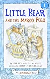 Minarik, Else Holmelund: Little Bear and the Marco Polo (I Can Read Book 1)