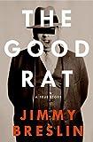 Breslin, Jimmy: The Good Rat: A True Story