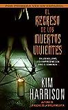 Harrison, Kim: Regreso de los Muertos Vivientes, El (Spanish Edition)