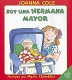 Cole, Joanna: I'm a Big Sister (Spanish edition): Soy una hermana mayor