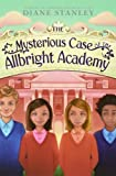 Stanley, Diane: The Mysterious Case of the Allbright Academy