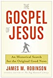 Robinson, James M.: The Gospel of Jesus: A Historical Search for the Original Good News