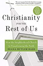 Christianity for the Rest of Us: How the…