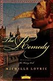Lovric, Michelle: The Remedy: A Novel Of London And Venice