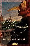 Lovric, Michelle: The Remedy: A Novel