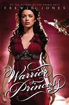 Warrior Princess by Frewin Jones