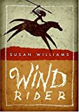 Williams, Susan: Wind Rider