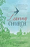 Taylor, Barbara Brown: Leaving Church: A Memoir of Faith