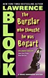 Block, Lawrence: The Burglar Who Thought He Was Bogart