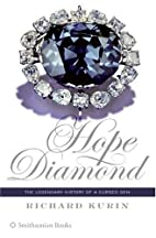 Hope Diamond: The Legendary History of a…