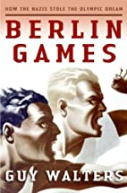 Berlin Games: How the Nazis Stole the…