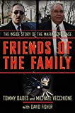 Dades, Tommy: Friends of the Family: The Inside Story of the Mafia Cops Case