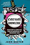 Baxter, John: Carnal Knowledge: Baxter's Concise Encyclopedia of Modern Sex