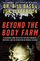 Beyond the Body Farm: A Legendary Bone…