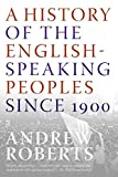 Roberts, Andrew: A History of the English-Speaking Peoples Since 1900