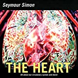 Seymour Simon: The Heart: Our Circulatory System