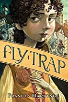 Fly Trap (Fly By Night) by Frances Hardinge