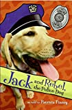 Finney, Patricia: Jack and Rebel, the Police Dog