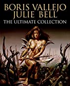 Boris Vallejo and Julie Bell: The Ultimate…