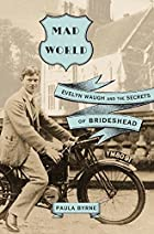Mad World: Evelyn Waugh and the Secrets of…