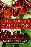 Willard, Dallas: The Great Omission: Reclaiming Jesus's Essential Teachings on Discipleship