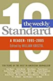 William Kristol: The Weekly Standard: A Reader: 1995-2005