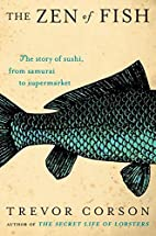 The Zen of Fish: The Story of Sushi, from…