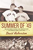 Halberstam, David: Summer of &#39;49