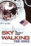 Jones, Thomas D.: Sky Walking: An Astronaut's Memoir