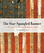 The Star-Spangled Banner: The Making of an…