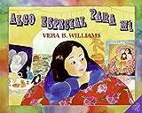 Williams, Vera B.: Something Special for Me (Spanish edition): Algo especial para mi