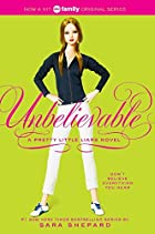 Unbelievable (Pretty Little Liars, Book 4)…