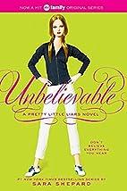 Unbelievable (Pretty Little Liars, Book 4)…