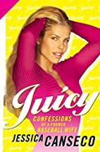 Juicy: Confessions of a Former Baseball Wife…