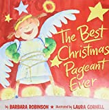 Robinson, Barbara: The Best Christmas Pageant Ever (picture book edition)