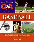 Baseball (Smithsonian Q&A) by David Fischer