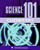Science 101: Chemistry by Denise Kiernan