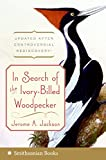 Jackson, Jerome: In Search of the Ivory-billed Woodpecker