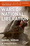 Moran, Daniel: Wars of National Liberation