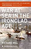 Hill, J. R.: War at Sea in the Ironclad Age